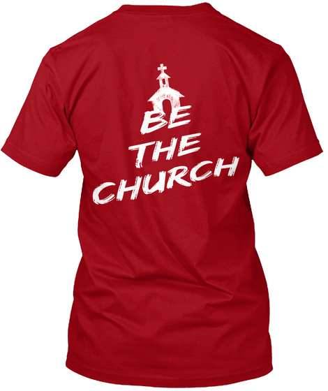 Be The Church Deep Red T-Shirt Back