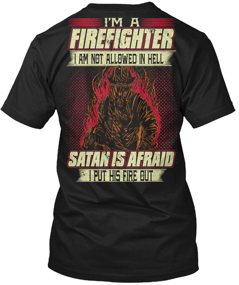 Firefighter Is Not Allowed In Hell Black T-Shirt Back