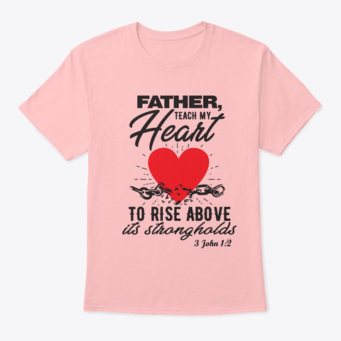 Heart To Rise Above Strongholds Pale Pink T-Shirt Front