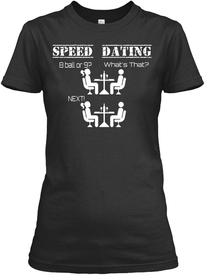 Speed Dating 8 Balls Or 9 What's That? Next! Black Women's T-Shirt Front