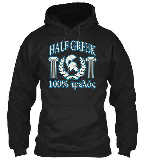 Half Greek 100℅ Black T-Shirt Front