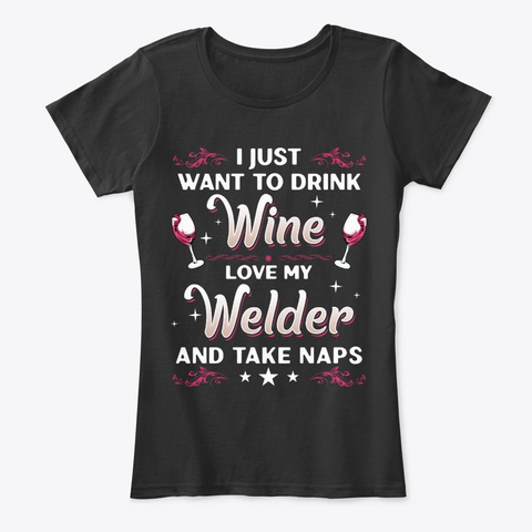 Funny Welder's Wife And Wine Lover Gift Black T-Shirt Front