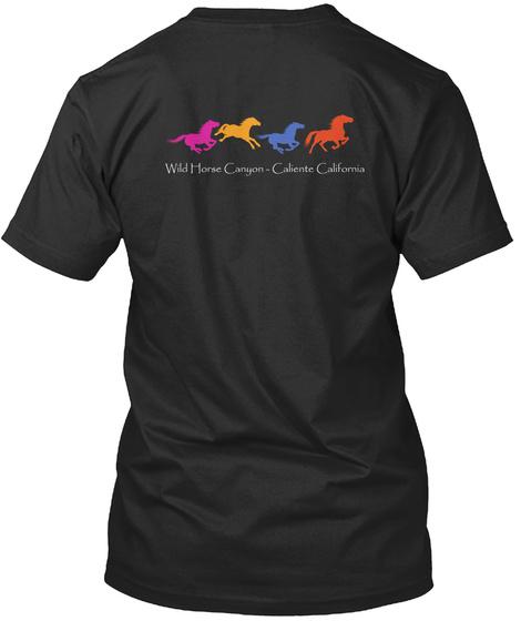 Wild Horse Canyon  Caliente California Black T-Shirt Back