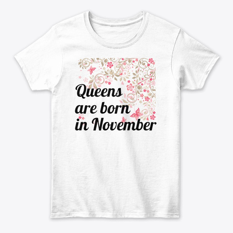 Queens Are Born In November,November White T-Shirt Front