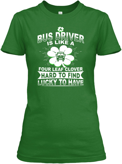 Bus Driver Is Like A Four Leaf Clover Hard To Find Lucky To Have Irish Green Camiseta Front
