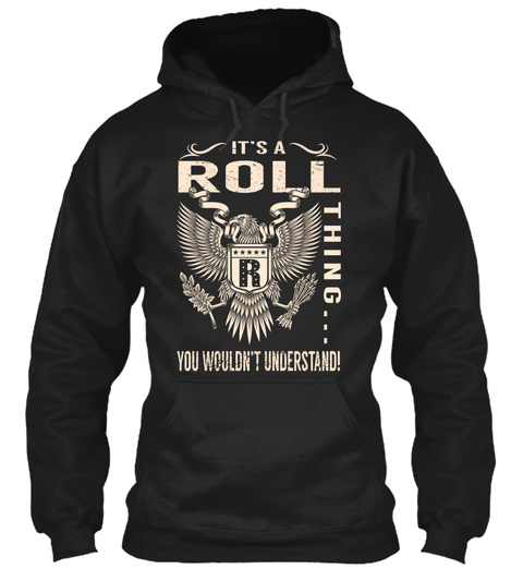 Its A Roll Thing Black T-Shirt Front