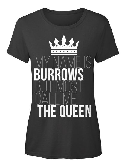 Burrows Most Call Me The Queen Black T-Shirt Front