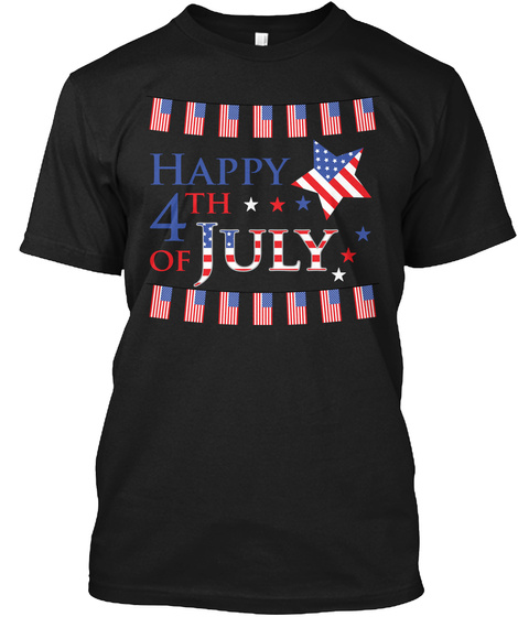 Happy 4 Th Of July Black T-Shirt Front