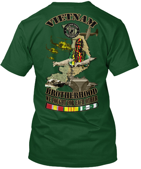 Vietnam Brotherhood We Fought For Each Other Deep Forest T-Shirt Back