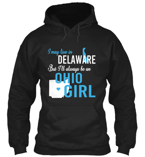 I May Live In Delaware But I'll Always Be An Ohio Girl Black T-Shirt Front