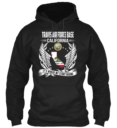 Travis Air Force Base California It's Where My Story Begins Black Sweatshirt Front