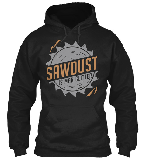 Sawdust Is Man Glitter Black Sweatshirt Front