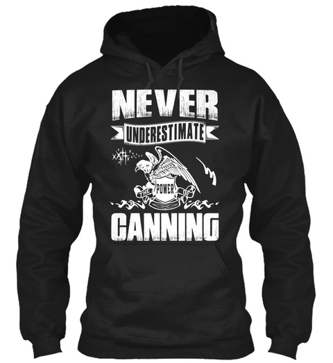 Never Underestimate The Power Of Canning Black Camiseta Front