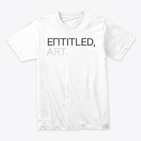 Entitled, Art [White] White T-Shirt Front