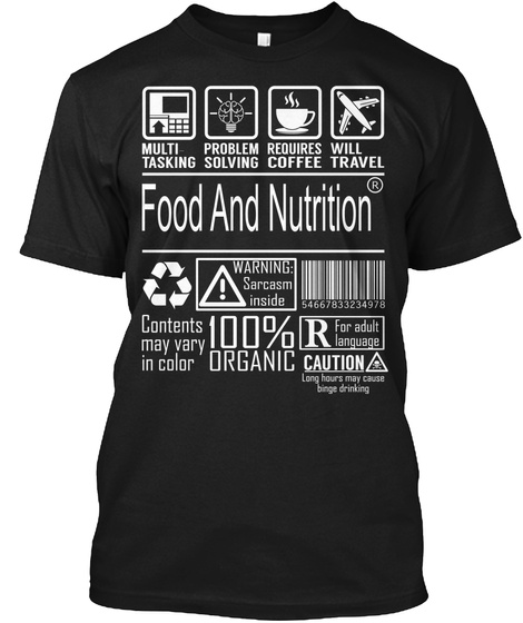 Multi Tasking Problem Solving Requires Coffee Will Travel Food And Nutrition Warning Sarcasm Inside Contents May Vary... Black T-Shirt Front