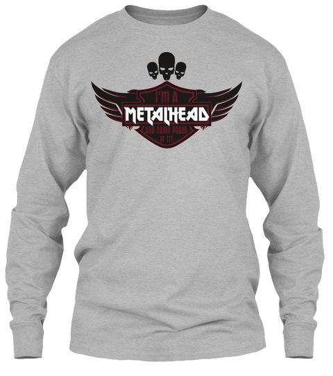 I'm A Metalhead And Damn Proud Of It! Sport Grey Kaos Front