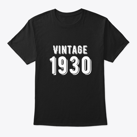 Born In 1930   Vintage Birthday Shirt  Black T-Shirt Front