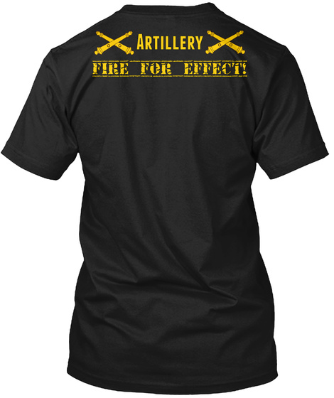 Artillery Fire For Effect! Black T-Shirt Back