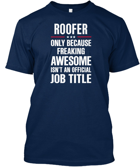 Roofer Job Title Shirt Navy T-Shirt Front