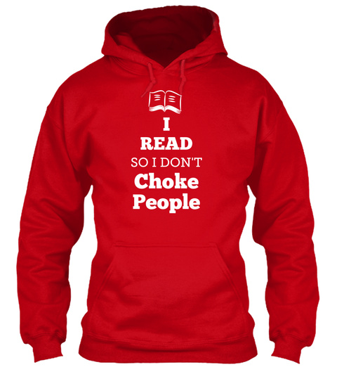 I Read So I Don't Choke People  Red T-Shirt Front