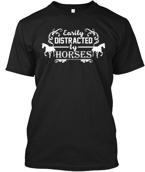 Easily Distracted By Horses Black T-Shirt Front