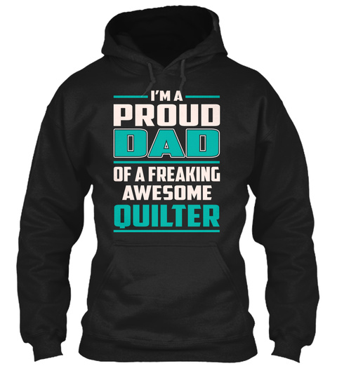 Quilter   Proud Dad Black T-Shirt Front