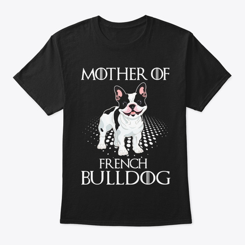 Mother Of French Bulldog Black T-Shirt Front
