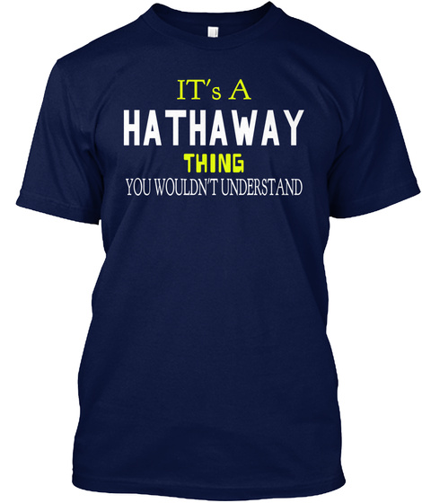 It's A Hathway Thing You Wouldn't Understand Navy T-Shirt Front