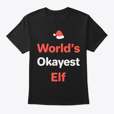 Funny Christmas World's Okayest Elf Black T-Shirt Front