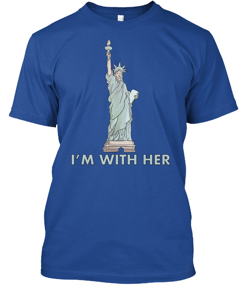 I'm With Her (Statue Of Liberty) Deep Royal T-Shirt Front
