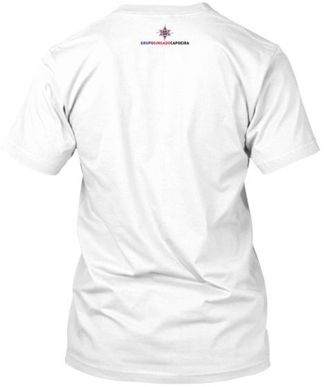 Grupogingadocapoeira White T-Shirt Back