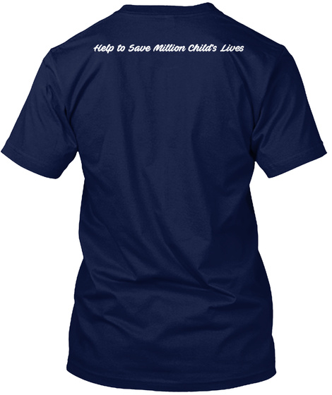 Help To Save Million Child's Lives Navy T-Shirt Back