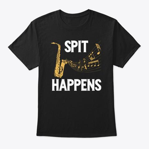 Spit Happens Saxophone Black T-Shirt Front