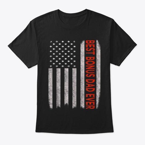 Best Bonus Dad Ever American Flag Shirt Black T-Shirt Front