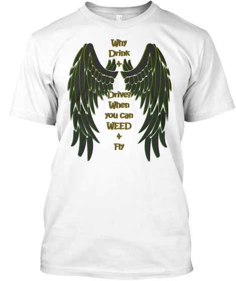 Funny Weed T Shirt Design. White T-Shirt Front