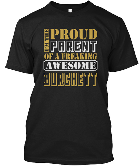 Parent Of Burchett Thing Shirts Black T-Shirt Front