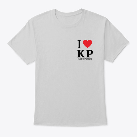 I Love Kp (Katie Porter) Light Steel T-Shirt Front