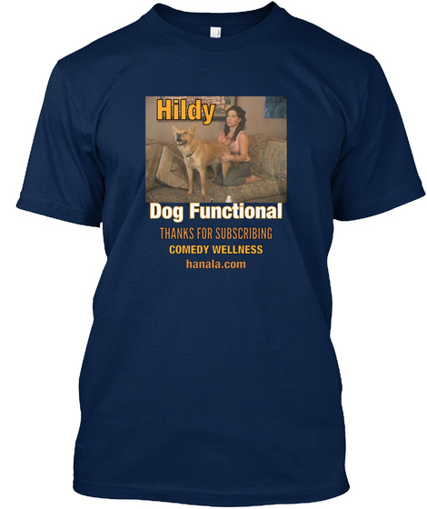 Hildy Dog Functional Thanks For Subscribing Comedy Wellness Hanala.Com Navy T-Shirt Front