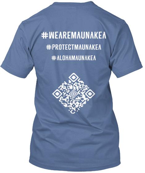 #Wearemaunakea #Projectmaunakea #Alohamaunakea Denim Blue T-Shirt Back