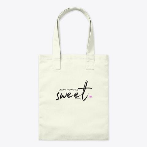 I Like My Romance Sweet Natural T-Shirt Front