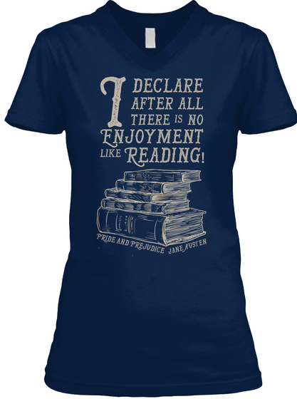 I Declare After All There Is No Enjoyment Like Reading Navy T-Shirt Front