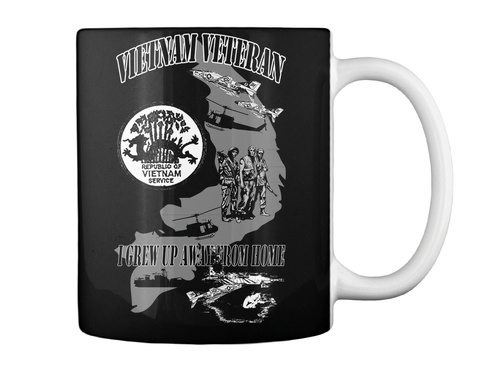 Vietnam Veteran Republic Of Vietnam Service I Grew Up Away From Home Black Mug Back