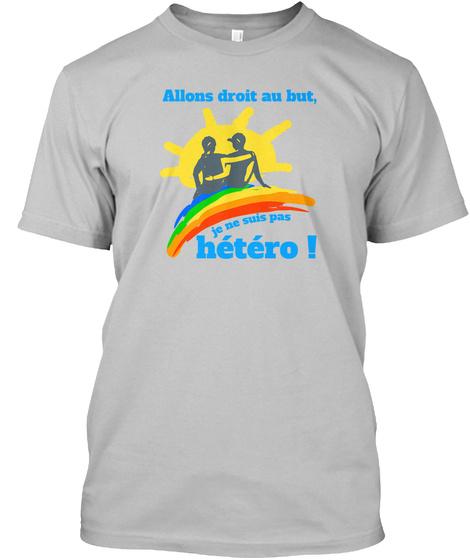 Allons Droit Au But, Je Ne Suis Pas Hété Sport Grey T-Shirt Front