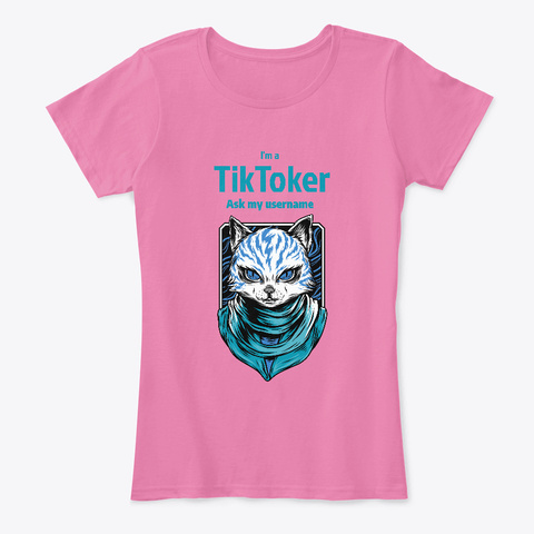 I'm A Girl Tik Toker , Ask Me My Username True Pink T-Shirt Front