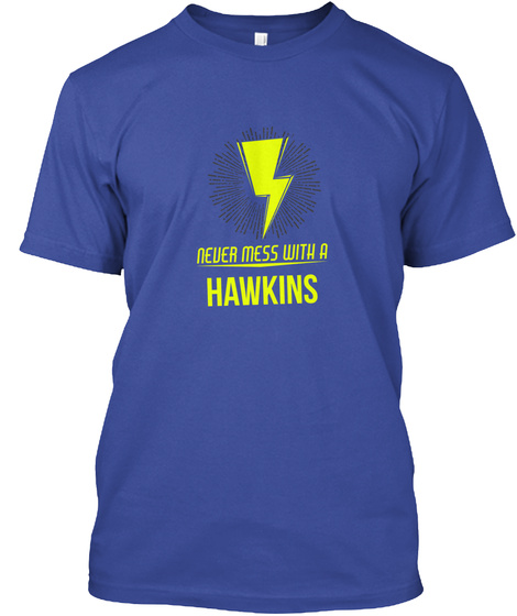 Hawkins Never Mess With A Hawkins Deep Royal T-Shirt Front