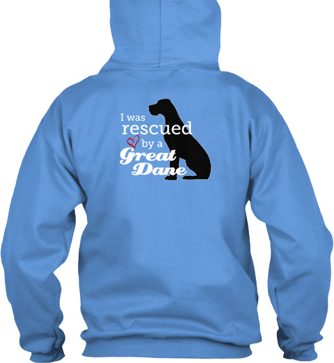 I Was Rescued By A Great Dane Carolina Blue T-Shirt Back