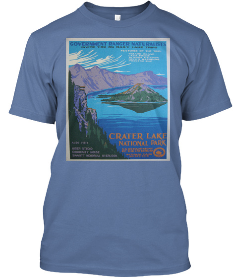 Government Ranger Naturalists Invite You On Daily Lake Trips Crater Lake National Park Denim Blue T-Shirt Front