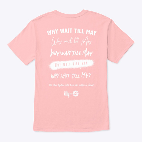 Why Wait Till May T Shirt  Pale Pink T-Shirt Back