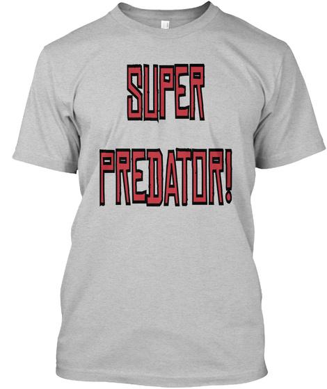 Super Predator Light Heather Grey  T-Shirt Front