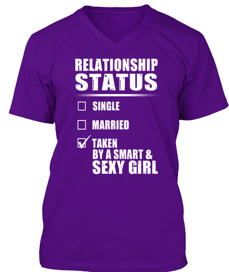 Relationship Status Single Married Taken By A Smart And Sexy Girl Team Purple T-Shirt Front